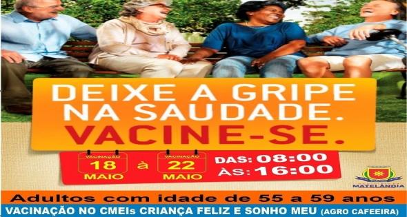 Campanha vacinação adulto com idade de 55 á 59 anos