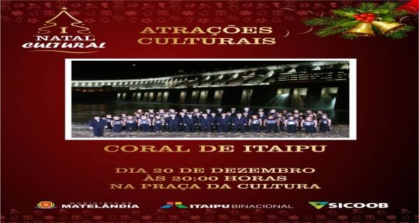 Uma das Atrações do I Natal Cultural será o Coral de Itaipu